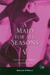 A Maid for All Seasons, Volume 5: Firm Commitments: Severed Ties - Devlin O'Neill