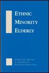 Ethnic Minority Elderly: A Task Force Report of the APA - American Psychiatric Association, American Psychological Association