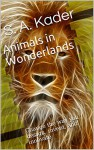 Animals in Wonderlands: Change the way you design, invent, and innovate - S. A. Kader