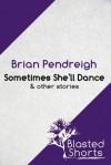 Sometimes She'll Dance - Brian Pendreigh