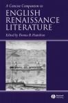 A Concise Companion to English Renaissance Literature - Donna Hamilton