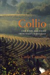 Collio: Fine Wines and Foods from Italy's North-East - Carla Capalbo