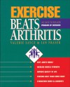 Exercise Beats Arthritis: An Easy-to-Follow Program of Exercises - Valerie Sayce, Ian Fraser