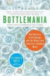 Bottlemania: Publisher: Bloomsbury USA; Reprint edition - Elizabeth Royte