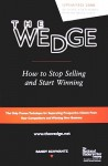 The Wedge: How to Stop Selling and Start Winning - Randy Schwantz