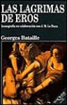 Las lágrimas de Eros - Georges Bataille, David Fernández, J.M. Lo Duca