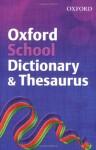 Oxford School Dictionary and Thesaurus 2007 - Robert Allen