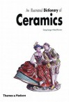 An Illustrated Dictionary of Ceramics - George Savage, Harold Newman