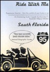 Ride With Me: South Florida : Titusville to Miami - Robert W. Magee