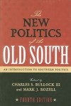 The New Politics of the Old South: An Introduction to Southern Politics - Charles S. Bullock III, Mark Rozell