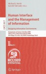 Human Interface and the Management of Information: Designing Information Environments: Symposium on Human Interface 2009, Held as Part of HCI International 2009, San Diego, CA, USA, July 19-24, 2009, Proceedings, Part I - Michael J. Smith, Gavriel Salvendy