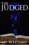The Judged (A Short Story) - J.W. Bouchard
