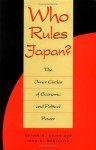 Who Rules Japan?: The Inner Circles of Economic and Political Power - Harold R. Kerbo, John A. McKinstry