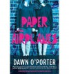 By Dawn O'Porter Paper Airplanes (Reprint) [Hardcover] - Dawn O'Porter