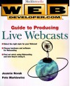 Web Developer. Com: Guide To Producing Live Webcasts - Jeannie Novak