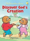 The Berenstain Bears Discover God's Creation - Stan Berenstain