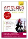 Get Talking Mandarin Chinese in Ten Days - Elizabeth Scurfield, Lianyi Song