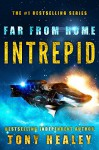 Intrepid (Far From Home Book 18) - Tony Healey, Laurie Laliberte
