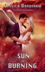 Sun is Burning (The Unbound Series) - Jessica Bradshaw