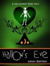 Hallow's Eve: A Halloween Fairy Tale - Sarah Diemer