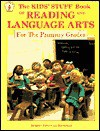 The Kids' Stuff Book of Reading & Language Arts for the Primary Grades - Imogene Forte, Joy MacKenzie