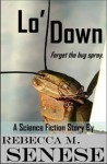 Lo' Down: A Science Fiction Short Story - Rebecca M. Senese