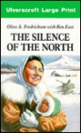 The Silence of the North - Olive A. Fredrickson, Ben East