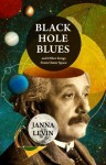 Black Hole Blues and Other Songs from Outer Space (Lead Title) - Janna Levin