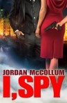 I, Spy (Spy Another Day clean romantic suspense trilogy Book 1) - Jordan McCollum