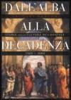 Dall'alba alla decadenza - Storia della cultura occidentale 1500 - 2000 - Jacques Barzun