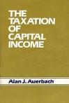 The Taxation of Capital Income - Alan J. Auerbach