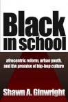 Black in School: Afrocentric Reform, Urban Youth & the Promise of Hip-Hop Culture - Shawn Ginwright