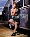 Dynamic Posing Guide: Modern Techniques for Digital Photographers - Craig Stidham, Jeanne Harris
