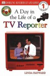 A Day in the Life of a TV Reporter - Linda Hayward
