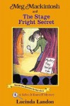 Meg Mackintosh and the Stage Fright Secret: A Solve-It-Yourself Mystery - Lucinda Landon