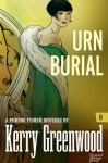 Urn Burial: Phryne Fisher #8 (Phryne Fisher Mysteries) - Kerry Greenwood