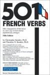 501 French Verbs: Fully Conjugated in All the Tenses and Moods in a New Easy-To-Learn Format, Alphabetically Arranged - Christopher Kendris, Theodore Kendris