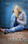 A Sliver of Hope - Karla J. Nellenbach