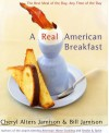 A Real American Breakfast: The Best Meal of the Day, Any Time of the Day - Cheryl Alters Jamison, Bill Jamison