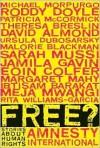 Free?: Stories About Human Rights - David Almond, Theresa Breslin, Meja Mwangi, Jamila Gavin