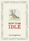 How to be Idle - Tom Hodgkinson, Roderick Mills