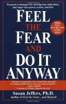 Feel Fear & Do It Anyway - Susan Jeffers