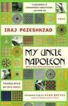 My Uncle Napoleon - Iraj Pezeshkzad, Dick Davis, Azar Nafisi