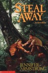 Steal Away - Jennifer Armstrong