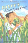 Davey's Blue-Eyed Frog - Patricia Harrison Easton, Mike Wohnoutka