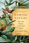 Naming Nature: The Clash Between Instinct and Science - Carol Kaesuk Yoon