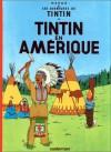 Tintin en Amérique (Tintin, #3 ) - Hergé