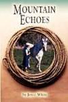 Mountain Echoes - Joyce White