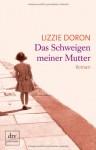 Das Schweigen meiner Mutter - Lizzie Doron, Mirjam Pressler