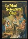 The Mad Scientists' Club - Bertrand R. Brinley